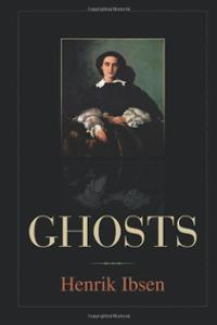 ghosts henrik ibsen analysis